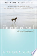 The Untethered Soul : and soar beyond your boundaries? what can you...