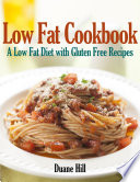 Low Fat Cookbook  A Low Fat Diet with Gluten Free Recipes