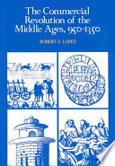 The Commercial Revolution of the Middle Ages  950 1350