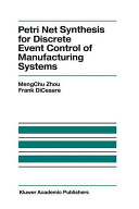 Petri Net Synthesis for Discrete Event Control of Manufacturing Systems