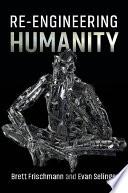 Re Engineering Humanity