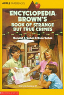 Encyclopedia Brown s Book of Strange But True Crimes