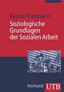 Soziologische Grundlagen der Sozialen Arbeit