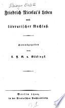 Friedrich Nicolai s leben und literarischer nachlass