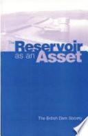 The Reservoir as an Asset