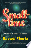 Smalltime  A Story of My Family and the Mob Book PDF