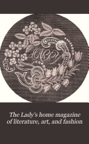 download ebook the lady\'s home magazine of literature, art, and fashion pdf epub