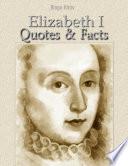 Elizabeth I  Quotes   Facts