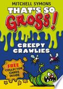 That s So Gross   Creepy Crawlies