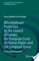 Whistleblower Protection By The Council Of Europe The European Court Of Human Rights And The European Union