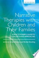 Narrative Therapies with Children and Their Families Develops The Principles Of Narrative