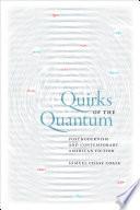 Quirks of the Quantum