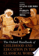 The Oxford Handbook of Childhood and Education in the Classical World
