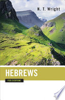 Hebrews For Everyone : us to find our way around the letter...