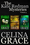 The Kate Redman Mysteries Volume 3 (Creed, Sanctuary, Siren)