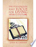 The Foundation And Focus For Living
