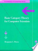 Basic Category Theory For Computer Scientists book