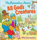 The Berenstain Bears All God s Creatures