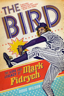 download ebook the bird: the life and legacy of mark fidrych pdf epub