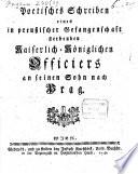 Poetisches Schreiben eines in preu  ischer Gefangenschaft sterbenden Kais  K  nig  Officiers an seinen Sohn nach Prag