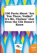 100 Facts About Are You There Vodka It S Me Chelsea That Even The Cia Doesn T Know
