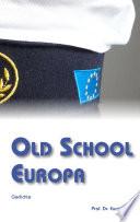 Old School Europa