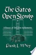 The Gates Open Slowly