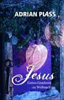 Jesus   Gottes Geschenk zu Weihnachten