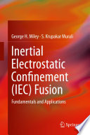 Inertial Electrostatic Confinement  IEC  Fusion