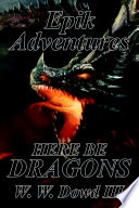 Epik Adventures  Here Be Dragons