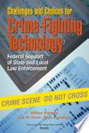 Challenges And Choices For Crime Fighting Technology Federal Support Of State And Local Law Enforcement