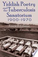 Yiddish Poetry and the Tuberculosis Sanatorium