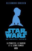 Star Wars     pisode IV  Un nouvel espoir  Version pour ados