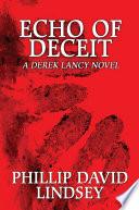 Echo of Deceit  A Derek Lancy Novel