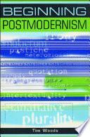 Beginning Postmodernism