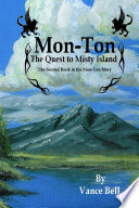 Mon Ton  the Quest to Misty Island  The Second Book in the Mon Ton Story