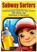 Subway Surfers Unofficial Game Guide For Tips Secrets Apk Cheats App Unblocked Characters