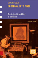 From Grain to Pixel Of Film Archiving And Academic Research By