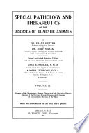 Special Pathology and Therapeutics of the Diseases of Domestic Animals  Diseases of the respiratory organs  diseases of the digestive organs  diseases of the nervous system  diseases of the organs of locomotion  diseases of the skin