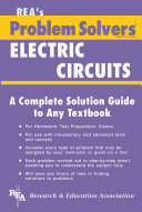 The Electric Circuits Problem Solver: A Complete Solution Guide to Any Textbook