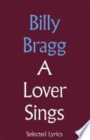 A Lover Sings  Selected Lyrics
