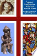 Sagas of Imagination  A Medieval Icelandic Reader