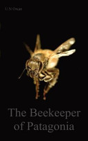 The Beekeeper Of Patagonia