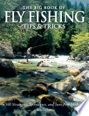 The Big Book of Fly Fishing Tips   Tricks