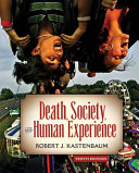 Death, Society, And Human Experience : draws on contributions from the social...