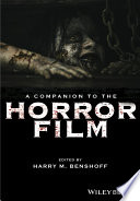 A Companion To The Horror Film : one of cinema's most dynamic...