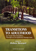 Transitions to Adulthood for Youth with Disabilities Through an Occupational Therapy Lens
