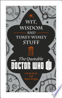 Doctor Who  Wit  Wisdom and Timey Wimey Stuff     The Quotable Doctor Who