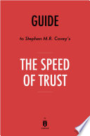 Guide to Stephen M R  Covey   s The Speed of Trust by Instaread