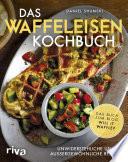 Das Waffeleisen Kochbuch